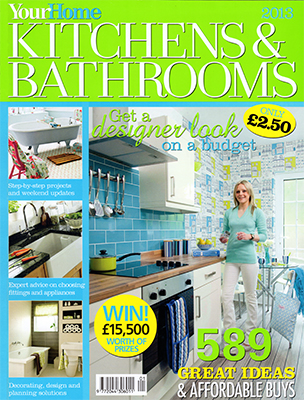 Your Home Magazine Kitchens and Bathrooms 2013